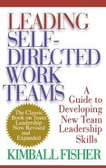 Leading Self-Directed Work Teams Hardback