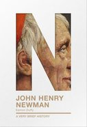 John Henry Newman (A Very Brief History Series) Paperback