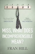 Miss, What Does Incomprehensible Mean? Paperback