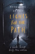 Lights For the Path: A Guide Through Grief, Pain and Loss Paperback