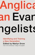 Anglican Evangelists: Identifying and Training a New Generation Paperback