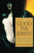 The Good and Evil Serpent (Anchor Yale Bible Commentaries Series) Hardback