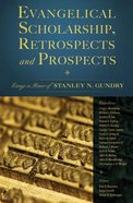 Evangelical Scholarship, Retrospects and Prospects eBook