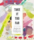 Take It Too Far eBook