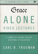 Grace Alone : A Complete Course on the Doctrine of Salvation (Video Lectures) (The Five Solas Series) DVD