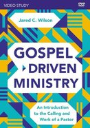 Gospel-Driven Ministry: An Introduction to the Calling and Work of a Pastor (Video Study) DVD