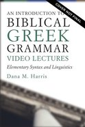 An Introduction to Biblical Greek: Elementary Syntax and Linguistics (Video Lectures) DVD