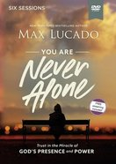You Are Never Alone DVD: Trust in the Miracle of God's Presence and Power (Video Study) DVD
