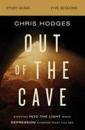 Out of the Cave: Stepping Into the Light When Depression Darkens What You See (5 Sessions) (Study Guide) Paperback