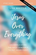 Jesus Over Everything Study Guide eBook