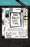 Take Back Your Life Study Guide eBook