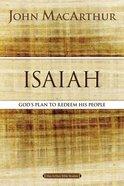 Isaiah: God's Plan to Redeem His People (Macarthur Bible Study Series) Paperback