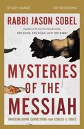 Mysteries of the Messiah: Finding Jesus in the Old Testament Story (Study Guide) Paperback