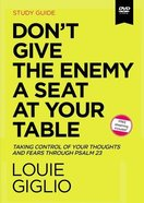 Don't Give the Enemy a Seat At Your Table: Taking Control of Your Thoughts and Fears Through Psalm 23 (Video Study) DVD