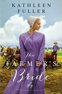 The Farmer's Bride (Amish Brides Of Birch Creek Series) eBook