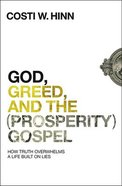 God, Greed, and the Gospel (Prosperity) eBook