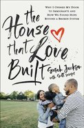 The House That Love Built eBook