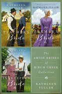 The Amish Brides of Birch Creek Collection (#01 in Amish Brides Of Birch Creek Series) eBook