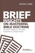Brief Insights on Mastering Bible Doctrine (60 Second Scholar Series) eBook