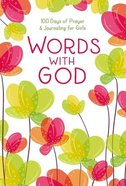 Words With God: 100 Days of Prayer and Journaling For Girls Hardback
