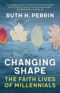 Changing Shape: The Faith Lives of Millennials Paperback