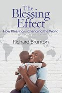 The Blessing Effect: How Blessing is Changing the World Paperback