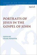 Portraits of Jesus in the Gospel of John (Library Of New Testament Studies Series) Paperback