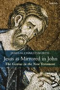 Jesus as Mirrored in John: The Genius in the New Testament Paperback