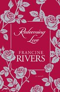 Redeeming Love Hardback
