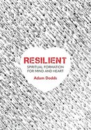 Resilient: Essential Formation For Mind and Heart Paperback