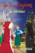 The Adventure (#01 in The Two Kingdoms Series) Paperback