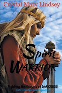Spirit Warrior: Fighting the Realms of Darkness Paperback