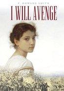 I Will Avenge Paperback