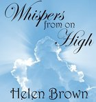 Whispers From on High Hardback