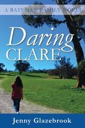 Daring Clare (#01 in Batemen Family Series) Paperback