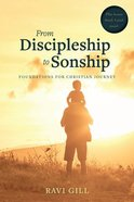 From Discipleship to Sonship: Foundations For Christian Journey Paperback