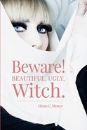 Beware! Beautiful, Ugly Witch Paperback