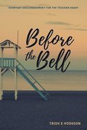 Before the Bell Paperback