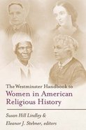 The Westminster Handbook to Women in American Religious History Paperback