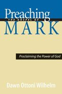 Preaching the Gospel of Mark Paperback