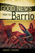Good News From the Barrio Paperback