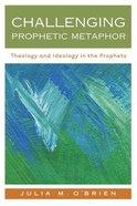 Challenging Prophetic Metaphor Paperback
