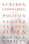 Scribes, Visionaries, and the Politics of Second Temple Judea Paperback