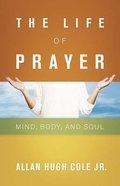 The Life of Prayer Paperback