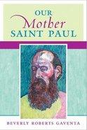 Our Mother Saint Paul Paperback