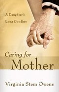 Caring For Mother Paperback