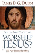 Did the First Christians Worship Jesus? Paperback