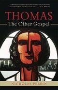 Thomas, the Other Gospel Paperback
