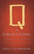 Q, the Earliest Gospel Hardback