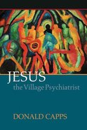 Jesus the Village Psychiatrist Paperback